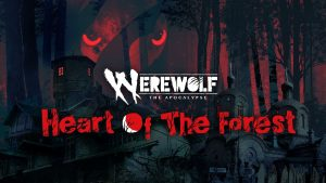 Werewolf: The Apocalypse – Heart of the Forest is now available on Nintendo Switch with a Launch Discount