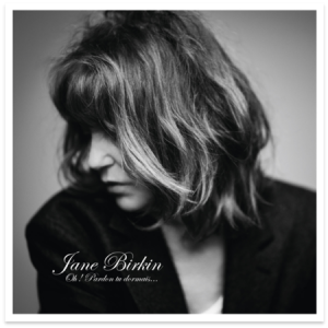 Jane Birkin's deeply personal new album coming Feb 5 ~ lead single out now!