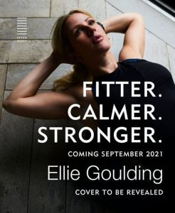 Upcoming Book Release – Fitter. Calmer. Stronger. by Ellie Goulding