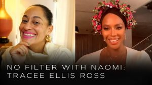 """NAOMI CAMPBELL RETURNS WITH POPULAR YOUTUBE SERIES """"NO FILTER WITH NAOMI"""" FEATURING SPECIAL GUEST TRACEE ELLIS ROSS"""