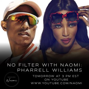 """NAOMI CAMPBELL RETURNS WITH POPULAR YOUTUBE SERIES """"NO FILTER WITH NAOMI"""" FEATURING PHARRELL WILLIAMS"""