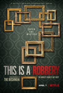 TRAILER DEBUT | THIS IS A ROBBERY: Enter The Mystery of The World's Biggest Art Heist – Netflix