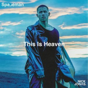 """NICK JONAS RELEASES NEW SONG """"THIS IS HEAVEN"""" FROM UPCOMING ALBUM SPACEMAN"""