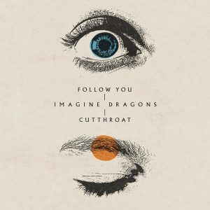 """New Music From Imagine Dragons """"Follow You"""" and """"Cutthroat"""""""