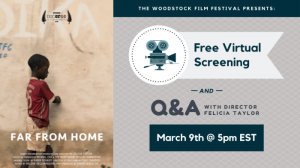 Woodstock Film Festival – FAR FROM HOME Free Screening + Q&A