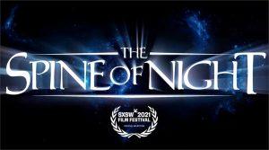SXSW 2021- THE SPINE OF NIGHT