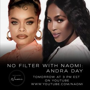 "NAOMI CAMPBELL RETURNS WITH POPULAR YOUTUBE SERIES ""NO FILTER WITH NAOMI"" FEATURING SPECIAL GUEST ANDRA DAY"