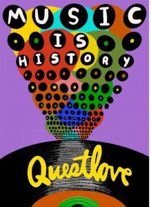 Questlove To Release Latest Book: Music Is History, a Music-Driven Ride Through the Last Fifty Years of American History