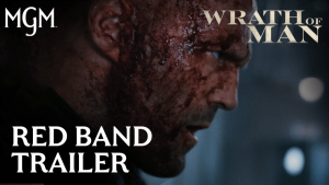 WRATH OF MAN – Red Band Trailer and New Clip