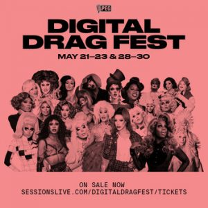 """Sessions Presents """"RUPAUL'S DRAG RACE"""" ARTISTS ANNOUNCE 2021 LIVE DIGITAL DRAG FESTIVAL  May 21-23 and May 28-30"""