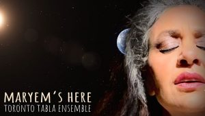"""JUNO Nominated TORONTO TABLA ENSEMBLE's """"Maryem's Here"""" Brings a Beguiling Cultural Mix to Life"""