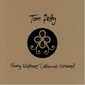 Tom Petty's Finding Wildflowers (Alternate Versions) out now!