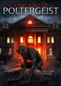 Supernatural Horror AMITYVILLE POLTERGEIST Available on VOD and DVD May 18