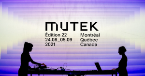 MUTEK Expands Its Hybrid Edition Over Two Weeks in 2021