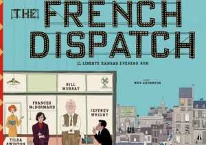 THE FRENCH DISPATCH – Out Soon!