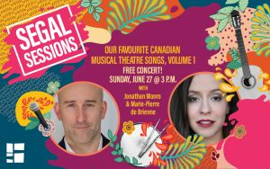 CELEBRATE CANADIAN MUSICALS WITH SEGAL SESSIONS!