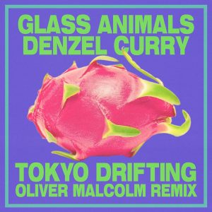 GLASS ANIMALS RELEASE TOKYO DRIFTING (OLIVER MALCOLM REMIX)