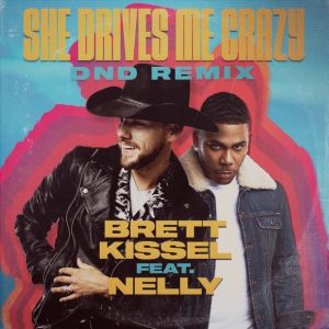 """Brett Kissel Releases DND Remix, """"She Drives Me Crazy,"""" featuring Multi-Platinum Selling Artist, Nelly"""