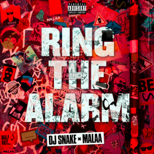 """DJ SNAKE X MALAA JOIN FORCES ON EXPLOSIVE NEW ANTHEM """"RING THE ALARM"""""""