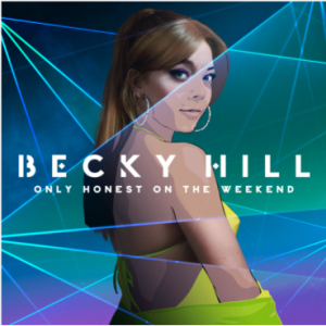 Becky Hill Announces Release Debut Studio Album 'Only Honest On The Weekend'