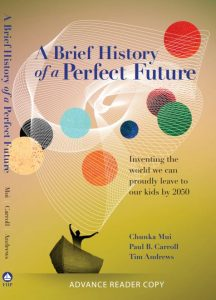 How Famed Tech Futurists are Shaping Year 2050 in Life, Business & Government – New Book A Brief History of a Perfect Future