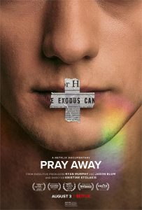 Now On Netflix – Acclaimed documentary PRAY AWAY – Executive Produced by Ryan Murphy and Jason Blum and Directed by Kristine Stolakis