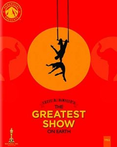The Greatest Show on Earth – Blu-ray Edition