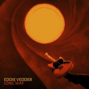 """EDDIE VEDDER UNVEILS NEW SOLO SINGLE """"LONG WAY,"""" FIRST SINGLE FROM FORTHCOMING ALBUM EARTHLING"""