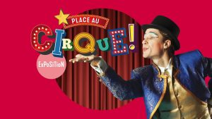 It's Circus Time! exhibition at Pointe-à-Callière – October 13, 2021 to March 6, 2022