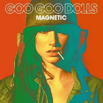 Goo Goo Dolls – Magnetic