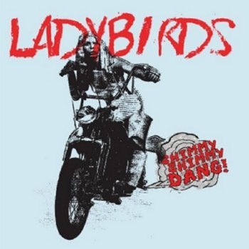 Ladybirds – Shimmy Shimmy Bang!