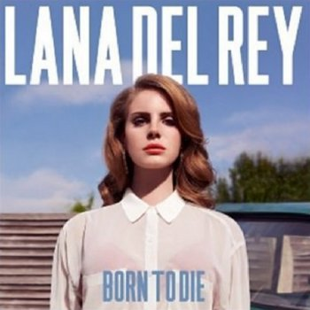 Lana Del Ray – Born to Die