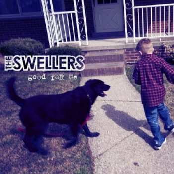 The Swellers – Good For Me