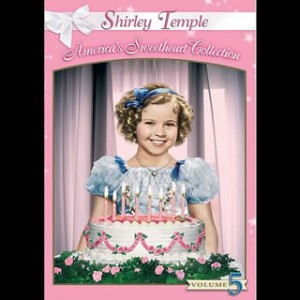 The Shirley Temple Collection – Volume 5