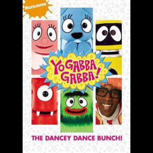 Yo Gabba Gabba! The Dancey Dance Bunch
