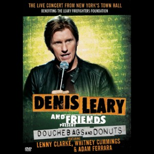 Denis Leary and Friends Present Douche Bags and Donuts