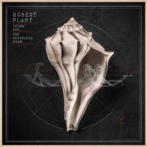 Free album stream: Robert Plant – Lullaby and…The Ceaseless Roar