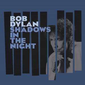 Bob Dylan – Shadows in the Night