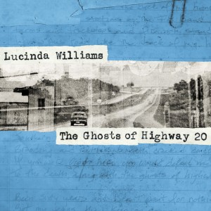 Lucinda Williams – The Ghosts of Highway 20
