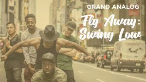 "Grand Analog's new single ""Fly Away: Swing Low"""