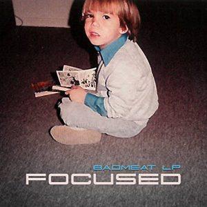 Focused – The Bad Meat LP