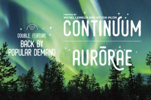 Continuum – Aurorae Celebrating the 5th Anniversary of Rio Tinto Alcan Planetarium