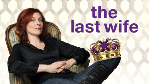 The Last Wife– Kate Hennig's play opens at Centaur Theatre February 12
