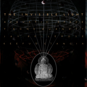 """T Bone Burnett—New track from """"The Invisible Light: Acoustic Space,"""" LP"""