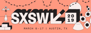 Today @ SXSW – Saturday, March 16, 2019
