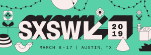 Today @ SXSW – Tuesday, March 12, 2019