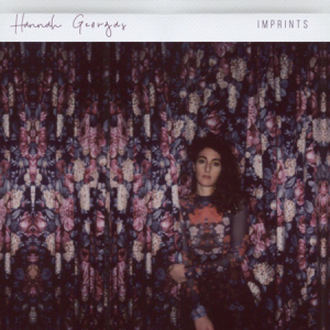 HANNAH  GEORGAS RELEASES NEW EP  IMPRINTS