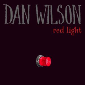 """Dan Wilson Releases New Single """"Red Light"""""""