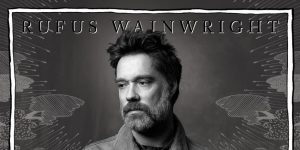 Rufus Wainwright shares behind-the-scenes documentary, 'Unmaking Unfollow The Rules'