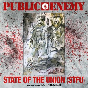 """PUBLIC ENEMY Return with Explosive New Single """"State of the Union (STFU)"""""""